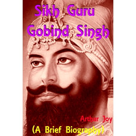 Sikh Guru Gobind Singh (A Brief Biography) - (Guru Gobind Singh History In Punjabi Language)