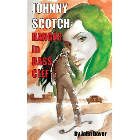Danger in Bass Clef : A Johnny Scotch Adventure