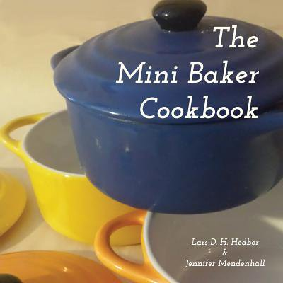 The Mini Baker Cookbook (Bakers Pride Mini)