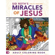 Sid Roth's the 31 Healing Miracles of Jesus : Based on The Healing Scriptures by Sid Roth