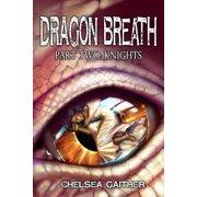 Dragon Breath Part Two: Knights - eBook