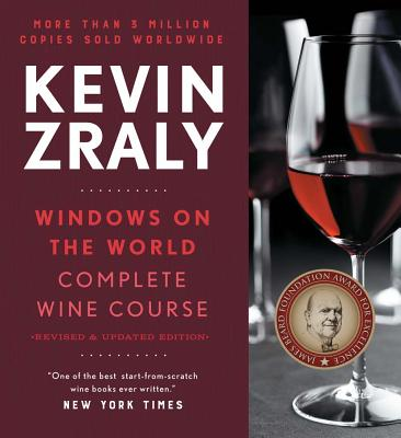 Kevin Zraly Windows on the World Complete Wine Course : Revised and Expanded Edition