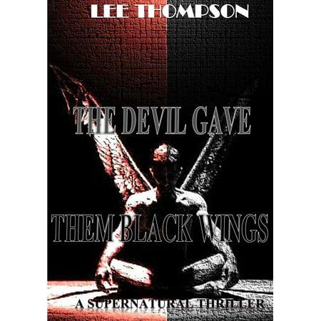 The Devil Gave Them Black Wings - eBook (Devil Wings)