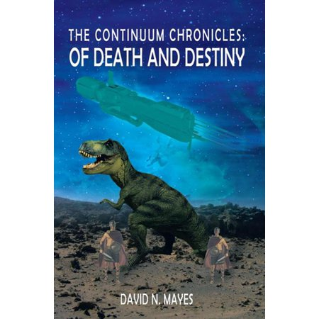 The Continuum Chronicles: of Death and Destiny -
