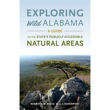 Exploring Wild Alabama : A Guide to the State's Publicly Accessible Natural Areas (Paperback)