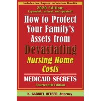 How to Protect Your Family's Assets from Devastating Nursing Home Costs : Medicaid Secrets (14th Ed.) (Paperback)