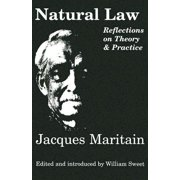 Natural Law : Reflections On Theory & Practice