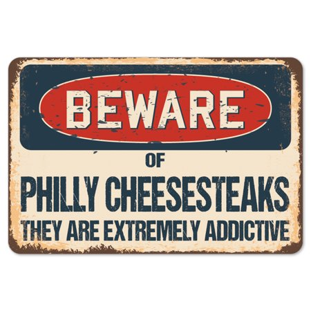 Beware Of Philly Cheesesteaks They Are Extremely Addictive Rustic Sign   Rustic, Distressed Vintage Look   Choose from: Aluminum, Rigid Plastic or Decal Sticker   Indoor/Outdoor   Décor for