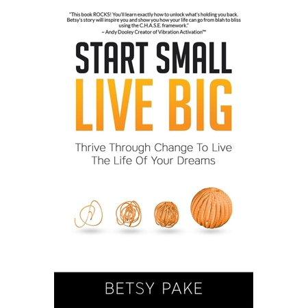 Start Small Live Big - eBook ()