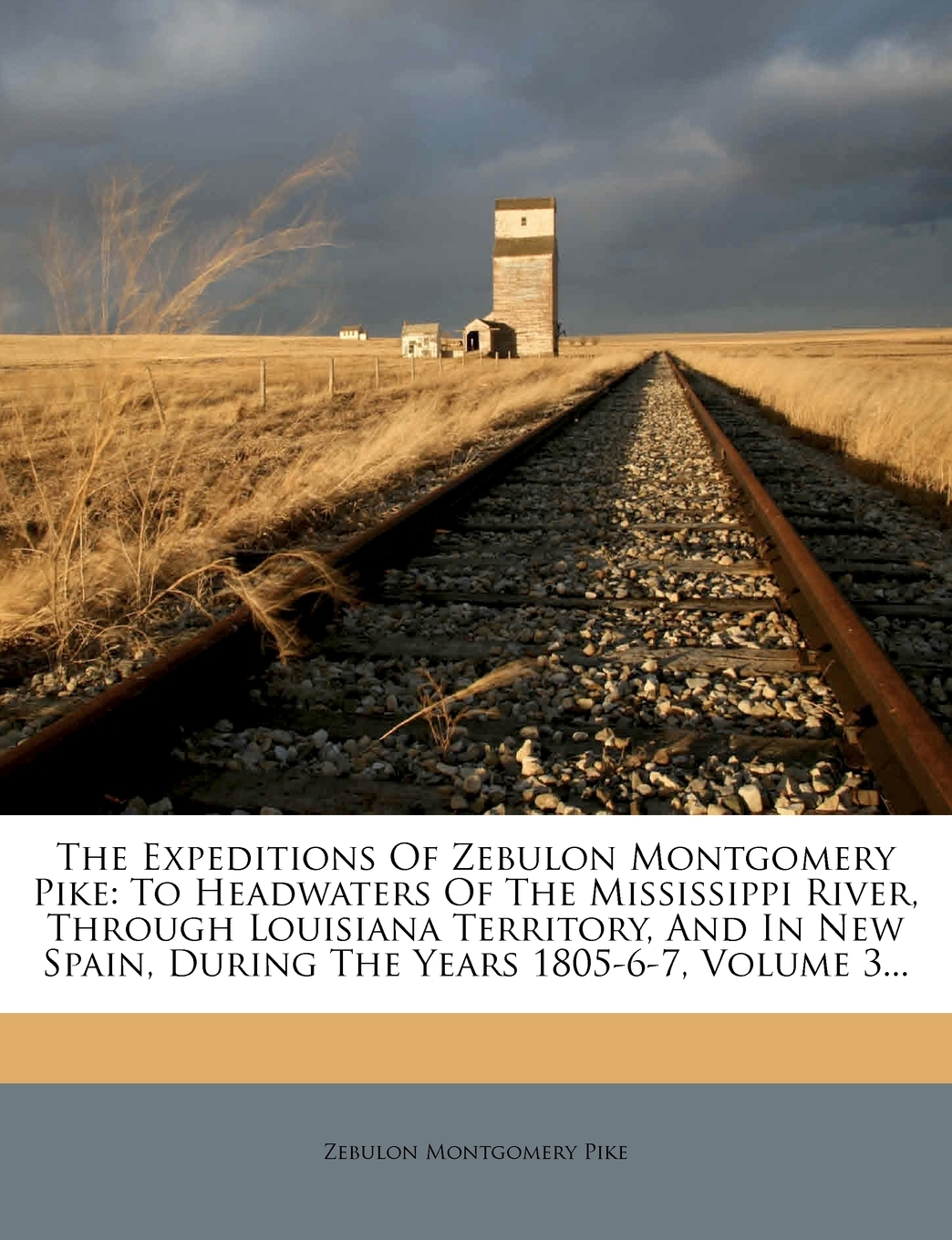 the expeditions of zebulon montgomery pike   to headwaters of the mississippi river  through