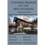 Covered Bridges of the Mid-Atlantic (Paperback)