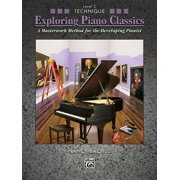 Exploring Piano Classics Technique, Bk 3 : A Masterwork Method for the Developing Pianist