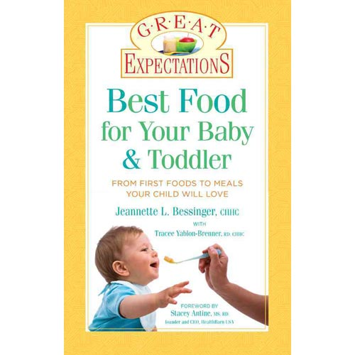Best Food for Your Baby & Toddler: From First Foods to Meals Your Child Will Love