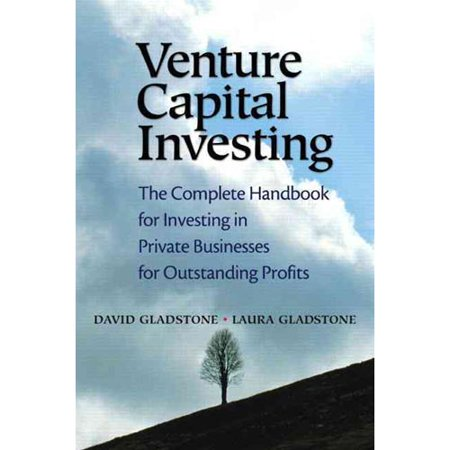 Venture Capital Investing  The Complete Handbook For Investing In Private Businessesfor Outstanding P Rofits