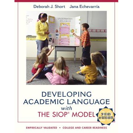 Developing Academic Language with the Siop Model (Sa12 Crosscultural Language And Academic Development Certificate)