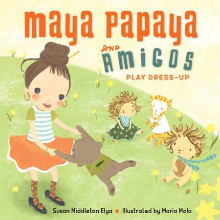Maya Papaya and Her Amigos Play Dress-Up - eBook](Kids Book Character Dress Up)