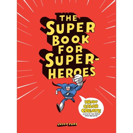 The Super Book for Super Heroes - Superhero And Villain Ideas