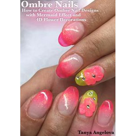 Ombre Nails: How to Create Ombre Nail Designs With Mermaid Effect ...