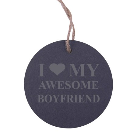 I Love my Awesome Boyfriend 3.25-inch Circle Slate Hanging Christmas Tree Ornament with (Best Christmas Gift For My Boyfriend)