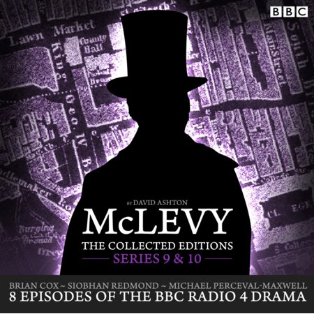 McLevy: The Collected Editions: Series 9 & 10 : 8 Episodes of the BBC Radio 4 Crime Drama Series