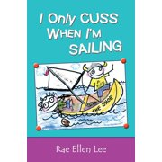 I Only Cuss When I'm Sailing - eBook