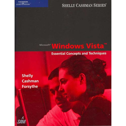 Microsoft Windows Vista: Essential Concepts and Techniques