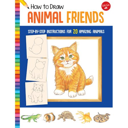 How to Draw Animal Friends : Step-by-step instructions for 20 amazing