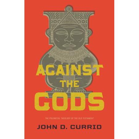 Against the Gods : The Polemical Theology of the Old Testament](God Against Halloween)