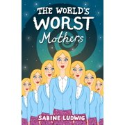 The World's Worst Mothers - eBook