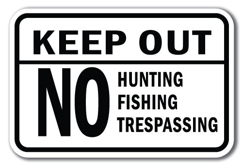 """Keep Out No Hunting Fishing Trespassing Sign 12/"""" x 18/"""" Heavy Gauge Aluminum Sign"""