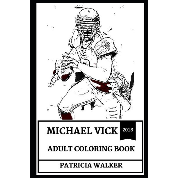 Michael Vick Books Michael Vick Adult Coloring Book Legendary Football Quarterback And Fox Sports Analyst Most Career Rushing Yards Recorder And Famous Sportsman Inspired Adult Coloring Book Series 0 Paperback