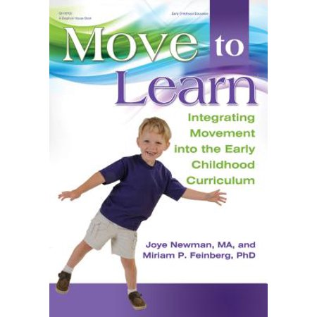 Early Childhood Curriculum Themes - Move to Learn : Integrating Movement Into the Early Childhood Curriculum