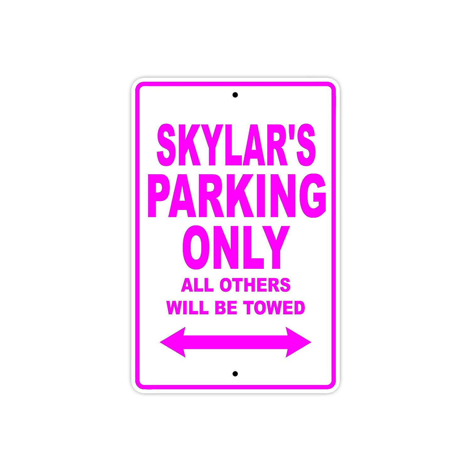 "Skylar's Parking Only All Others Will Be Towed Name Gift Novelty Metal Aluminum 8""x12"" Sign"