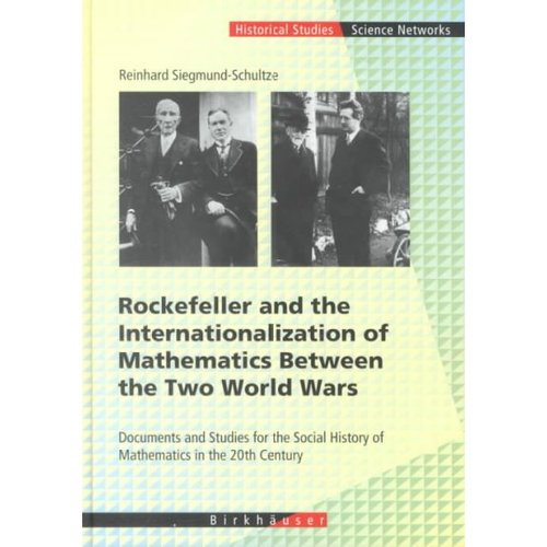 Rockefeller and the Internationalization of Mathematics Between the Two World Wars: Document and Studies for the Social History of Mathematics in the