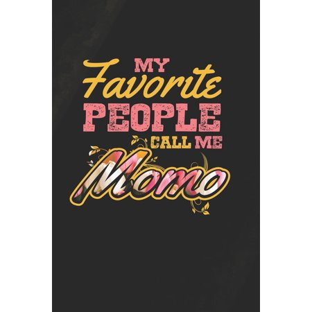 My Favorite People Call Me Momo : Family life Grandma Mom love marriage friendship parenting wedding divorce Memory dating Journal Blank Lined Note Book