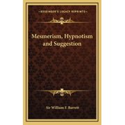 Mesmerism, Hypnotism and Suggestion (Hardcover)