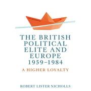The British political elite and Europe 1959-1984 - eBook