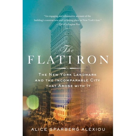 City Of Alice (The Flatiron : The New York Landmark and the Incomparable City That Arose with)