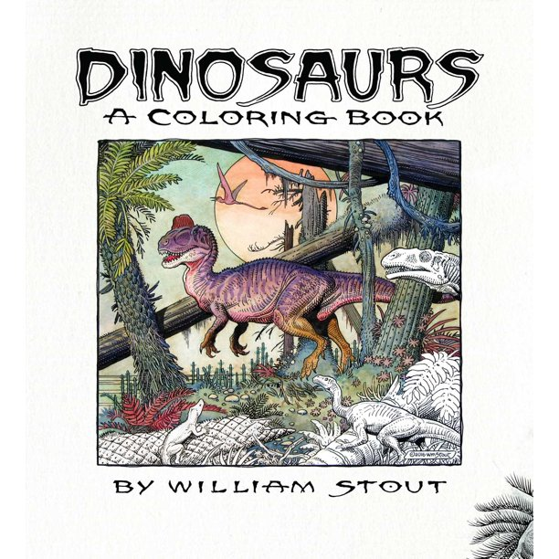 Dinosaurs A Coloring Book By William Stout Walmart Com Walmart Com