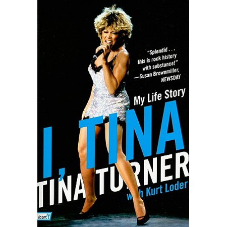 I, Tina : My Life Story (The Best Of Tina Turner Celebrate)