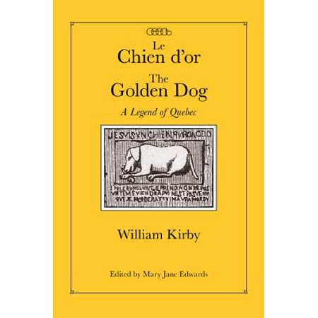 Le Chien d'or/The Golden Dog : A Legend of