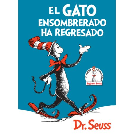 El Gato ensombrerado ha regresado  (The Cat in the Hat Comes Back Spanish Edition) (The Cat In The Hat Part 3)