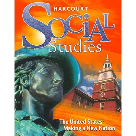Harcourt Social Studies : Student Edition Grade 5 Us: Making a New Nation