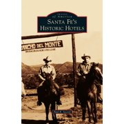 Santa Fe's Historic Hotels (Hardcover)