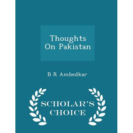 Thoughts on Pakistan - Scholar's Choice Edition