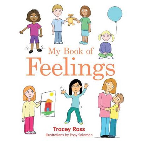 My Book of Feelings : A Book to Help Children with Attachment Difficulties, Learning or Developmental Disabilities Understand Their (Children With Learning Disabilities In The Classroom)