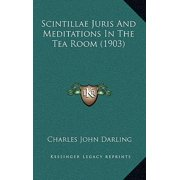 Scintillae Juris and Meditations in the Tea Room (1903)