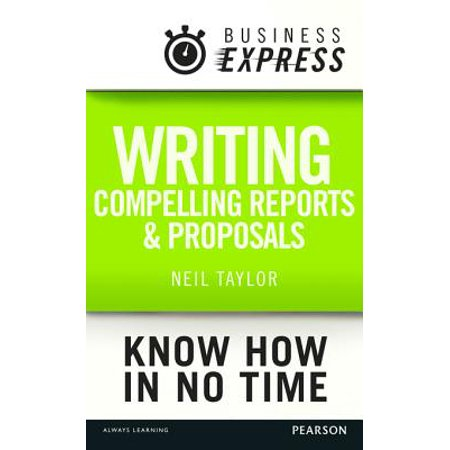 Business Express: Writing compelling reports and proposals -