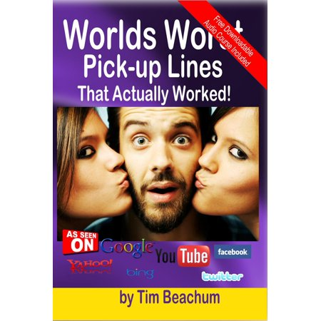 The Worlds Worst Pickup Lines: That Actually Worked - eBook