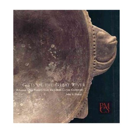 Gifts of the Great River: Arkansas Effigy Pottery from the Edwin Curtiss Collection